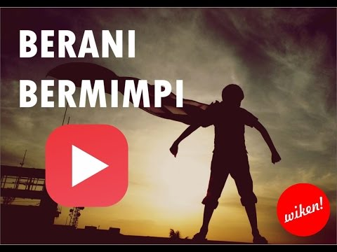 Video Berani Bermimpi | Video Motivasi Meraih Mimpi download in MP3, 3GP, MP4, WEBM, AVI, FLV January 2017