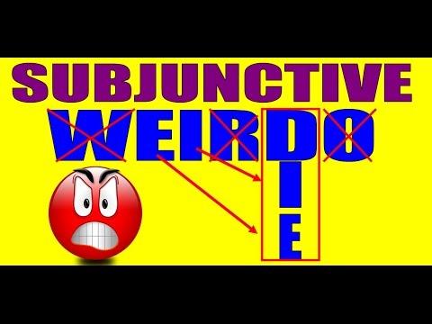 Spanish Subjunctive - DIE, not WEIRDO
