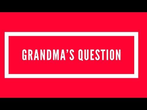 Grandma's Question