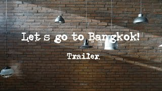 Nonton Trailer    Let S Go To Bangkok  Film Subtitle Indonesia Streaming Movie Download