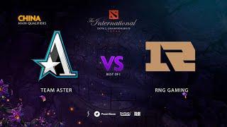 Team Aster vs RNG Gaming, TI9 Qualifiers CN, bo1 [Adekvat& Lost]
