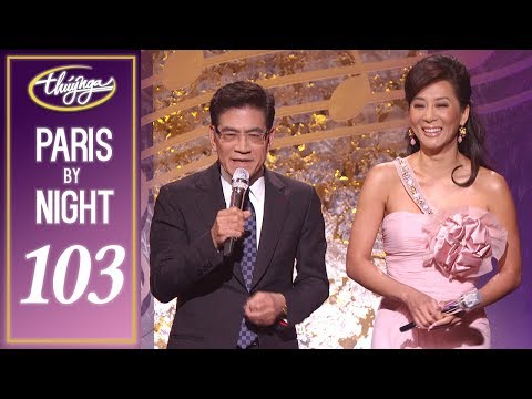 Paris By Night 103 - Tình Sử Trong Âm Nhạc Việt Nam (Full Program)