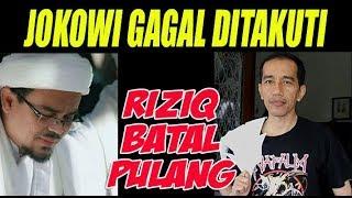Video JOKOWI GAGAL DITAKUTI RIZIQ BATAL PULANG MP3, 3GP, MP4, WEBM, AVI, FLV Maret 2019