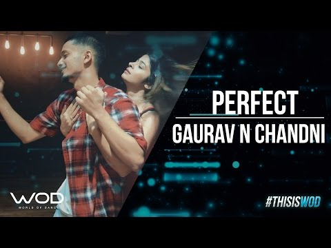 "Wod India  | Gaurav N Chandni Choreography| ""perfect"" - Ed Sheeran"