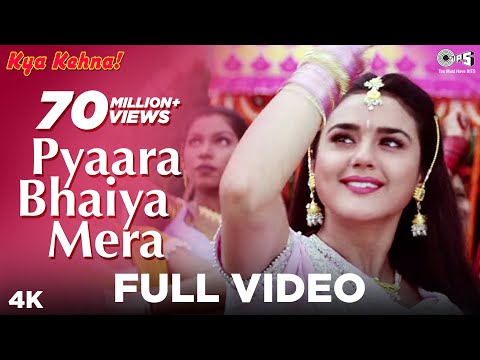 Pyaara Bhaiya Mera - Full Video Song | Kya Kehna | Alka Yagnik | Kumar Sanu | Preity Zinta Mp3