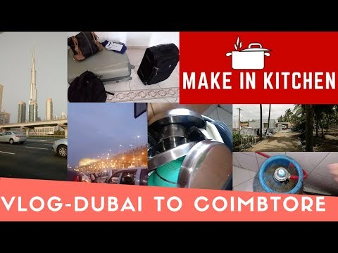 VLOG Packing And Travelling | Dubai To Coimbatore | Summer Vacation | Make In Kitchen
