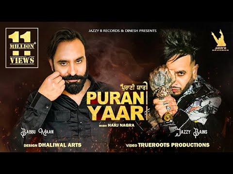 Purani Yaari | Jazzy B / Babbu Maan  | Harj Nagra | Latest Punjabi Song 2021 | Jazzy B Records