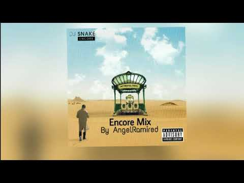 DJ Snake - Encore Mix By AngelRamired