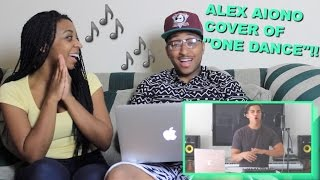 Couple Reacts : One Dance Mashup by Alex Aiono Reaction!!!