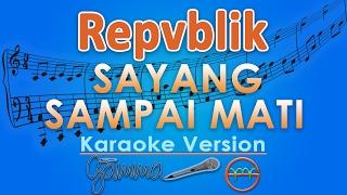 Video Repvblik - Sayang Sampai Mati (Karaoke Lirik Tanpa Vokal) by GMusic MP3, 3GP, MP4, WEBM, AVI, FLV Juli 2018