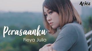 Video Fieya Julia - Perasaanku (Official Music Video with Lyric) MP3, 3GP, MP4, WEBM, AVI, FLV Juni 2019