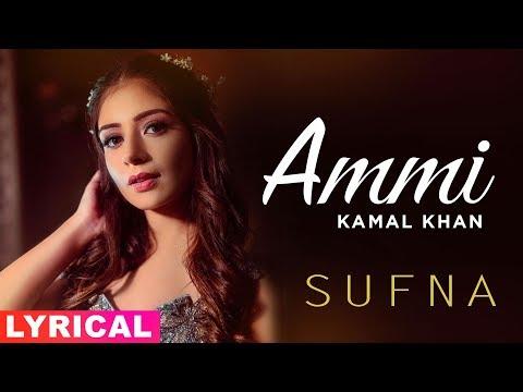 Ammi (Lyrical)   Kamal Khan   B Praak   Jaani   Sufna   Latest Punjabi Songs 2020