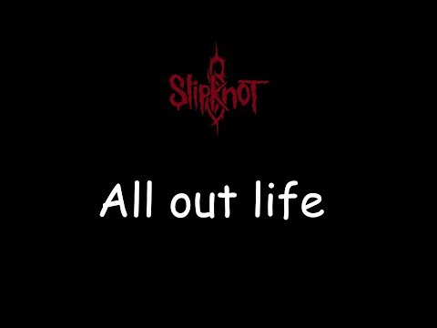 Slipknot -All Out Life (Lyrics Video)