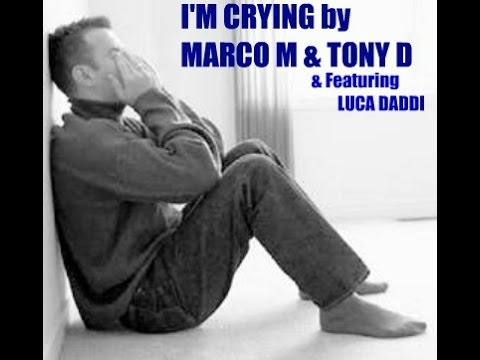 The Video I'M CRYING by MARCO M & TONY D (The Fab Two) & Featuring LUCA DADDI! Video by Joe N