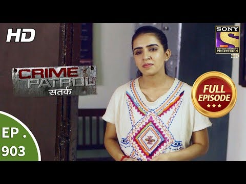 Crime Patrol Satark - Ep 903 - Full Episode - 11th March, 2018