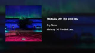 Thumbnail for Big Sean — Halfway Off The Balcony