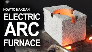 How To Make An Electrical Arc Furnace by The King of Random