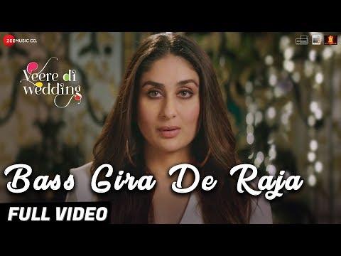 Bass Gira De Raja - Full Video | Veere Di Wedding