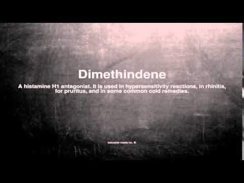Medical vocabulary: What does Dimethindene mean
