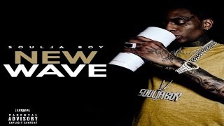 Soulja Boy - New Wave