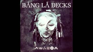 BANG LA DECKS - KUEDON