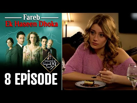 Fareb-Ek Haseen Dhoka in Hindi-Urdu Episode 8 | Turkish Drama