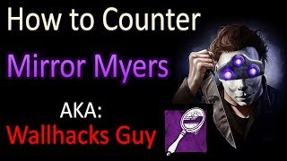 Dead by Daylight - How to Counter Scratched Mirror Myers