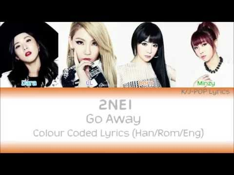 2NE1 (투애니원) - Go Away Colour Coded Lyrics (Han/Rom/Eng)