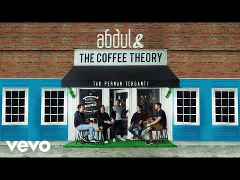 Abdul & The Coffee Theory - Tak Pernah Terganti (Lyric Video)