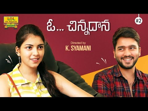 O Chinnadhana New Comedy Web Series - Episode #2 || Comedy Web Series || Lol Ok Please