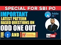 SBI PO PREPARATION TIPS  IMPORTANT LATEST PATTERN BASED QUESTIONS  ODD ONE OUT waptubes