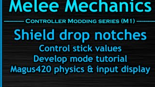 Melee Mechanics: Shield drop notches, develop mode & Magus input display tutorial—How to optimize your controller for 100% consistent and easy Axe-method shield drops