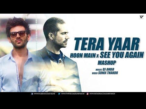 Video Tera Yaar Hoon Main x See You Again Mashup | Dj Amar | Sunix Thakor download in MP3, 3GP, MP4, WEBM, AVI, FLV January 2017