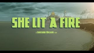 """Music video for """"She Lit a Fire"""" from the album Lonesome Dreams by Lord Huron. Lonesome Dreams on iTunes:..."""