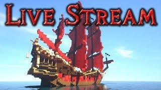 -•- LIVE STREAM -- Building the Queen Anne's Revenge -- LIVE STREAM -•-