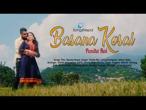 (Basana Kosai - Panita Rai | New Nepali Adhunik Song 2075/2018 - Duration: 5 minutes, 20 seconds.)