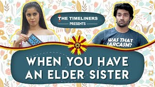 Video When You Have An Elder Sister | The Timeliners MP3, 3GP, MP4, WEBM, AVI, FLV Oktober 2017
