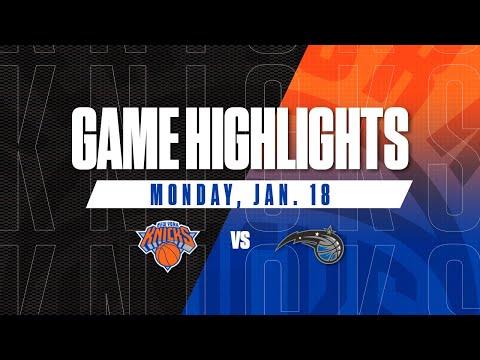 Game Highlights: New York Knicks vs. Orlando Magic