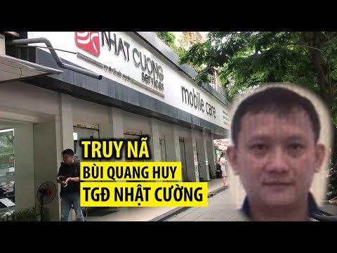 Truy nã đại gia Bùi Quang Huy – Tổng giám đốc công ty Nhật Cường - Thời lượng: 3:58.