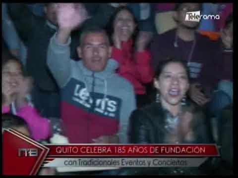 Quito celebra 185 años de fundación con tradicionales eventos y conciertos