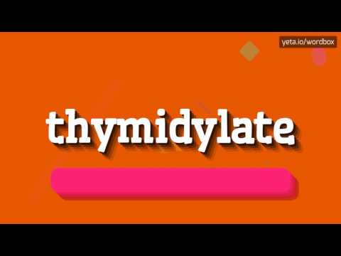 THYMIDYLATE - HOW TO PRONOUNCE IT!?