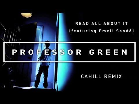 Professor Green Feat. Emeli Sandé - Read All About It (Cahill Remix) [Official Audio]