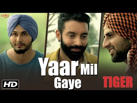 Yaar Mil Gaye || Sippy Gill || Tiger || Official Video || Laddi Gill || Latest Punjabi Song 2016