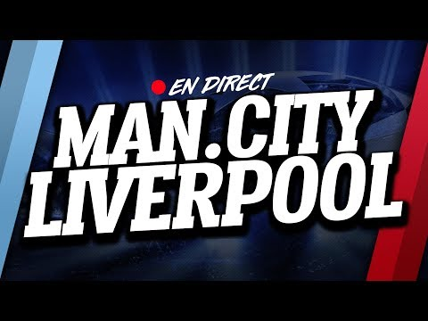 🔴 DIRECT / LIVE : MANCHESTER CITY - LIVERPOOL // Club House ( MAN CITY - LFC )