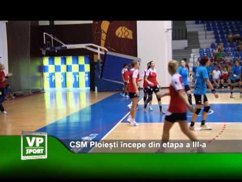 CSM Ploiești începe din etapa a III-a