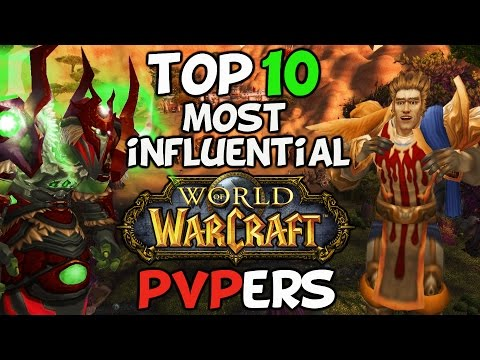 Top 10 Most Influential World Of Warcraft PVP Players