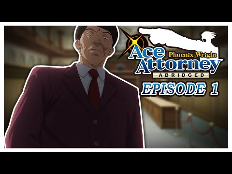 Ace Attorney Abridged: Episode 1 - A Smashing First Turnabout