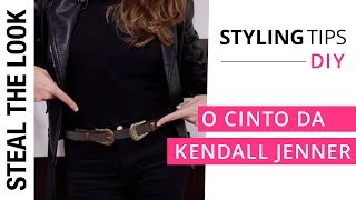 O Famoso Cinto da Kendall Jenner | Steal The Look DIY
