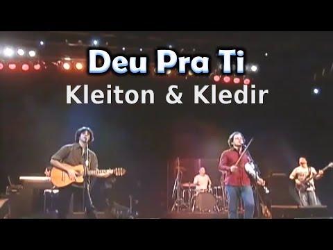 Kleiton e Kledir - Deu Pra Ti