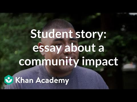 Student Story Admissions Essay About Community Impact Video  Student Story Admissions Essay About Community Impact Video  Khan  Academy How To Write Essay Proposal also Short English Essays  Australian Assignment Help